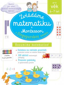Obrázek Zvládáme matematiku s Montessori a singapurskou metodou 6-7 let